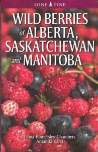 Wild Berries of Alberta Saskatchewan and Manitoba